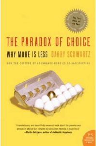The Paradox Of Choice Why More Is Less