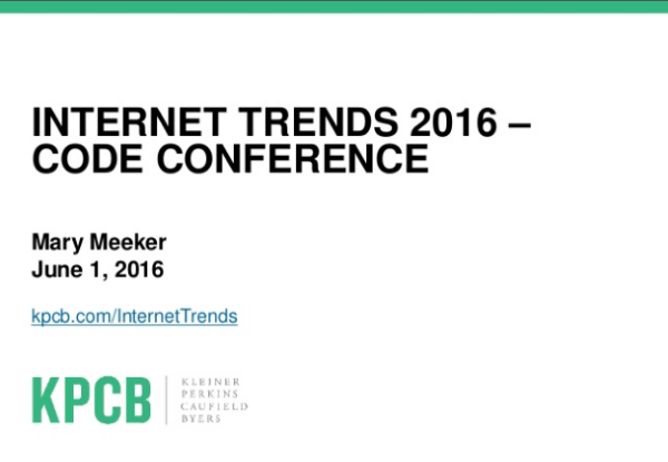 Internet Trends report 2016 from Mary Meeker of KPCB